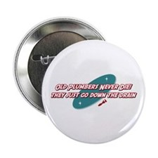 "Old Plumbers Never Die 2.25"" Button (10 pack)"