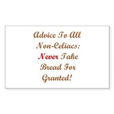 Never Take Bread For Granted! Rectangle Decal