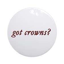 got crowns? Ornament (Round)