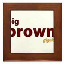 Big Brown Gigolo Framed Tile