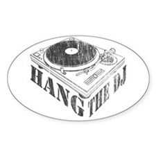 Hang the DJ Oval Decal
