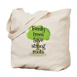Trees Have Strong Roots Tote Bag