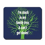 Stuck in Family Tree Mousepad