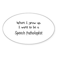 When I grow up I want to be a Speech Pathologist S