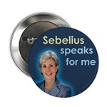 Sebelius Speaks for Me political button