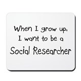 When I grow up I want to be a Social Researcher Mo