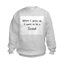When I grow up I want to be a Scout Sweatshirt