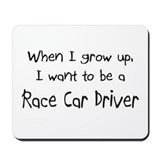 When I grow up I want to be a Race Car Driver Mous