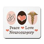Peace Love Neurosurgery Mousepad