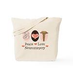Peace Love Neurosurgery Tote Bag