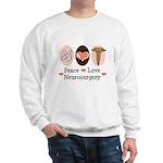 Peace Love Neurosurgery Sweatshirt