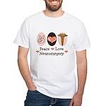 Peace Love Neurosurgery White T-Shirt