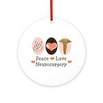 Peace Love Neurosurgery Ornament (Round)