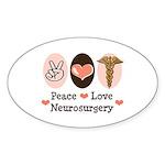 Peace Love Neurosurgery Oval Sticker (10 pk)