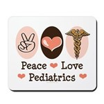 Peace Love Pediatrics Mousepad