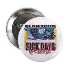 "Plan your Sick Days Wisely, S 2.25"" Button (1"
