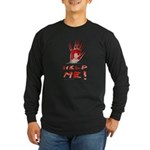 HELP ME Long Sleeve Dark T-Shirt