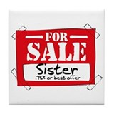 Sister For Sale Tile Coaster