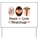Peace Love Neurology Yard Sign