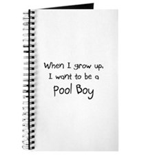 When I grow up I want to be a Pool Boy Journal