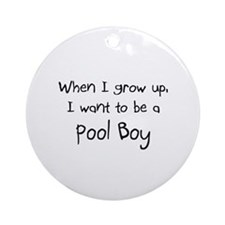 When I grow up I want to be a Pool Boy Ornament (R