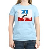21 and 100% legal T-Shirt
