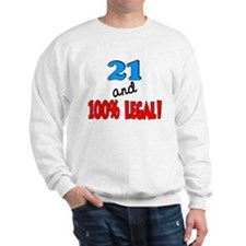21 and 100% legal Sweatshirt
