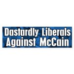 Dastardly Liberals Against McCain bumper sticker