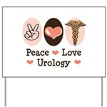 Peace Love Urology Yard Sign