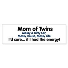 Mom of Twins: Energy Bumper Bumper Sticker