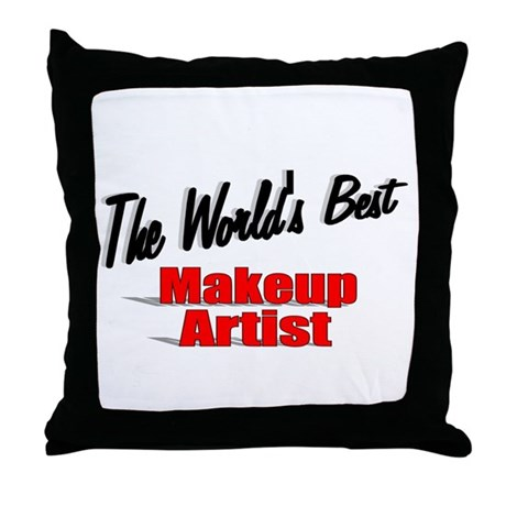 &quot;The World's Best Makeup Artist&quot; Throw Pillow