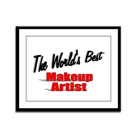 &quot;The World's Best Makeup Artist&quot; Framed Panel Prin