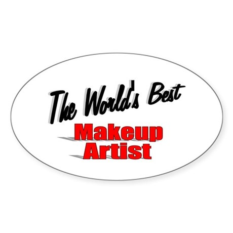 &quot;The World's Best Makeup Artist&quot; Oval Sticker