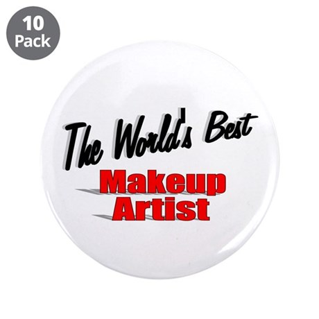 &quot;The World's Best Makeup Artist&quot; 3.5&quot; Button (10 p