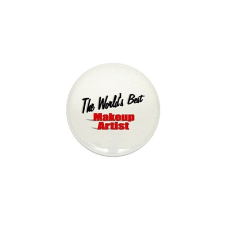 &quot;The World's Best Makeup Artist&quot; Mini Button (10 p