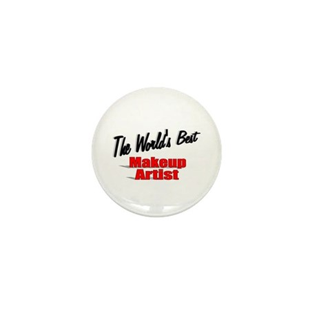 &quot;The World's Best Makeup Artist&quot; Mini Button