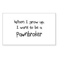 When I grow up I want to be a Pawnbroker Decal