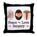 Peace Love Surgery Throw Pillow