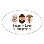 Peace Love Surgery Oval Sticker (10 pk)