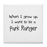 When I grow up I want to be a Park Ranger Tile Coa