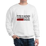 I'D LIKE TO APOLOGIZE Sweatshirt