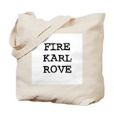 Fire Karl Rove Tote Bag