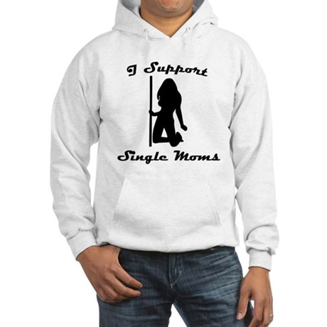 I Support Single Moms Hooded Sweatshirt