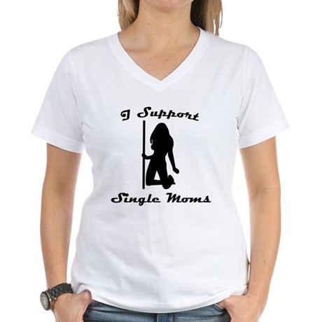 I Support Single Moms Womens V-Neck T-Shirt