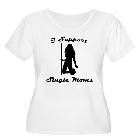 I Support Single Moms Womens Plus Size Scoop Neck