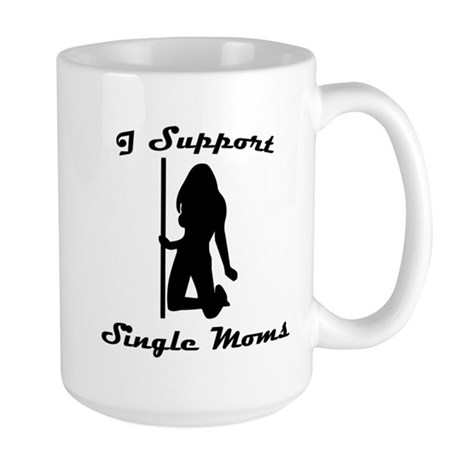 I Support Single Moms Large Mug