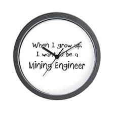 When I grow up I want to be a Mining Engineer Wall