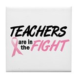 Teachers In The Fight Tile Coaster