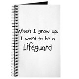 When I grow up I want to be a Lifeguard Journal