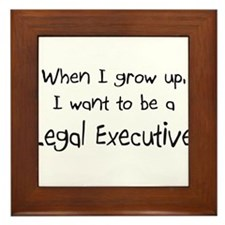 When I grow up I want to be a Legal Executive Fram